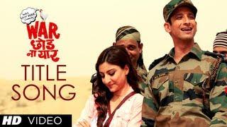 Title Song - War Chhod Na Yaar