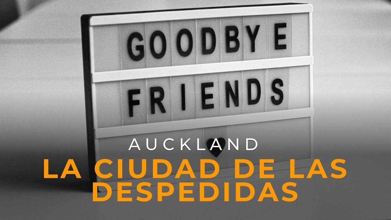 Auckland, la ciudad de las despedidas