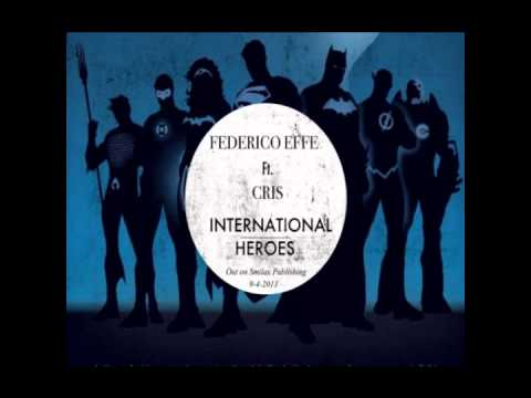 Federico Effe Feat. Cris - International Heroes (Original Mix)