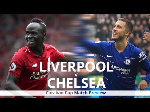 Liverpool V Chelsea - Carabao Cup Match Preview