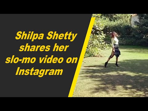 Shilpa Shetty shares her slo-mo video on Instagram