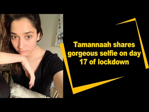 Tamannaah shares gorgeous selfie on day 17 of lockdown