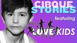 Video Who are the BEATLES LOVE Kids? | Behind the Scenes | Cirque Stories | Episode #3 | Cirque du Soleil MP3, 3GP, MP4, WEBM, AVI, FLV Agustus 2018