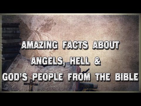 Amazing Facts about Angels, Hell &  God's People from the Bible