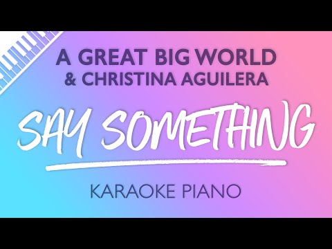 Say Something (Piano Karaoke Instrumental) A Great Big World & Christina Aguilera