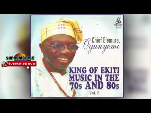 YORUBA MUSIC► Chief Elemure Ogunyemi King of Ekiti Music In The 70's & 80's Vol. 2