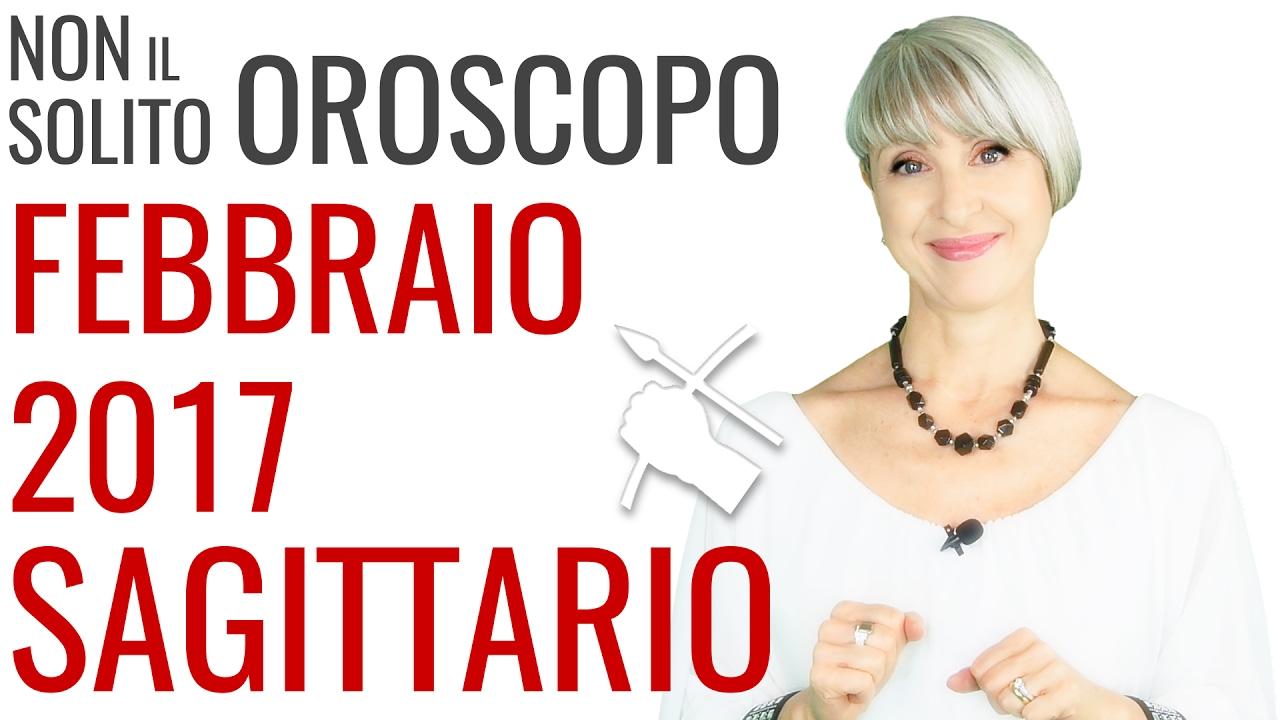 SAGITTARIO ★ OROSCOPO Febbraio 2017
