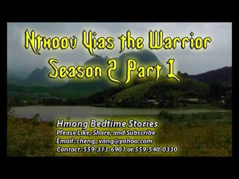 Ntxoov Yias The Warrior (Season 2 Part 1) (видео)