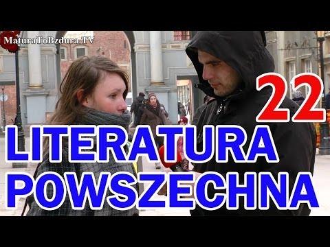 Matura To Bzdura - LITERATURA POWSZECHNA odc. 22