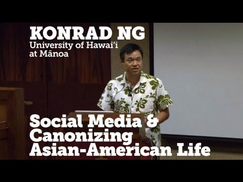 SECT VII : Konrad Ng – Social Media & Canonizing Asian-American Life