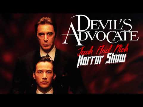 Devil's Advocate - Jack and Nick Horror Show