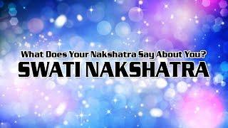 Person born in Swati nakshatra's characters .