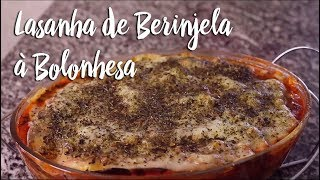 Experimente - Lasanha de Berinjela à Bolonhesa
