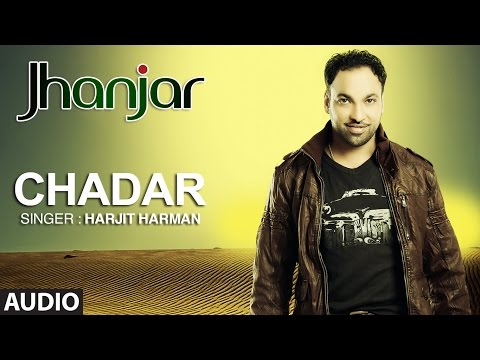 Harjit Harman: Chadar Punjabi Audio Song | Jhanjar
