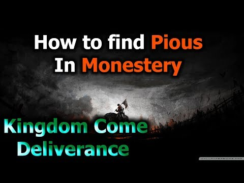 How to find Pious in Monastery - Kingdom Come Deliverance