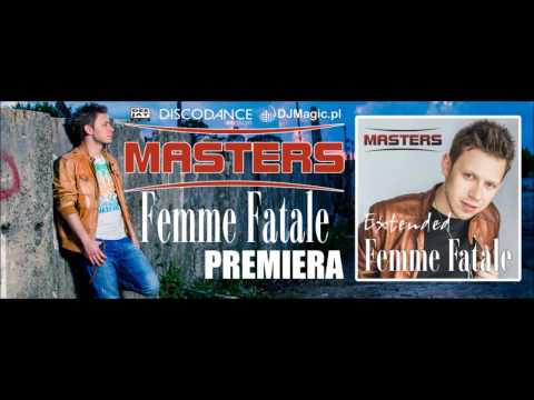MASTERS - Femme Fatale (audio)