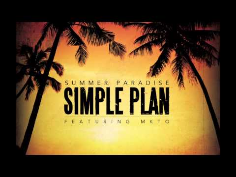 Simple Plan - Summer Paradise (Featuring MKTO)