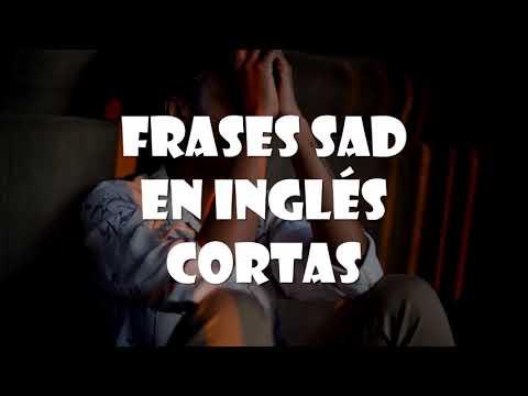 Frases cortas - Frases Sad en Inglés Cortas