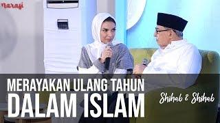 Download Video Merayakan Ulang Tahun dalam Islam (Part 1) | Shihab & Shihab MP3 3GP MP4