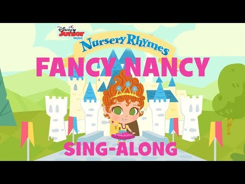 Sing-Along with Fancy Nancy ! |🎶 Disney Junior Music Nursery Rhymes | Disney Junior