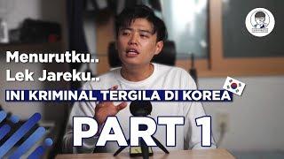 Video KRIMINAL TERGILA DI KOREA.. PART #1 MP3, 3GP, MP4, WEBM, AVI, FLV Agustus 2019