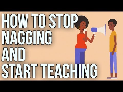 How to Stop Nagging and Start Teaching