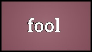 Video shows what fool means. A person with poor judgment or little intelligence.. A jester; a person whose role was to entertain a...