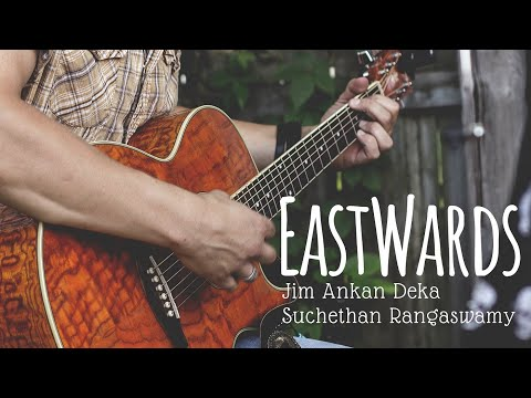Eastwards - Jim Ankan Deka feat Suchethan Rangaswamy