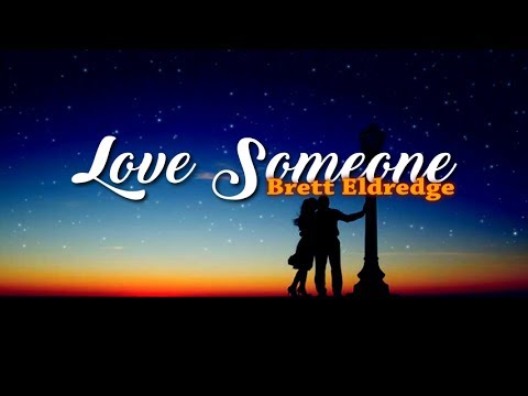 Brett Eldredge - Love Someone (Lyric Video)