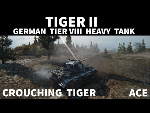 World of Tanks - Tiger II - Crouching Tiger - Ace Tanker