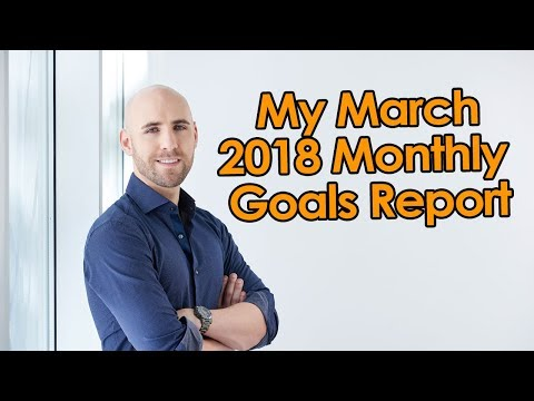 My March 2018 Monthly Goals Report