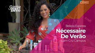Beleza Express - Nécessaire De Verão Com Criz Campos