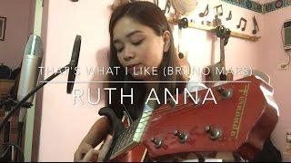 Video That's What I Like (Bruno Mars) Cover - Ruth Anna MP3, 3GP, MP4, WEBM, AVI, FLV Maret 2017