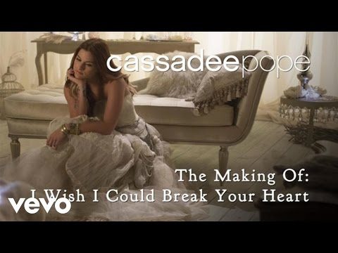 Cassadee Pope – I Wish I Could Break Your Heart (Behind The Scenes)