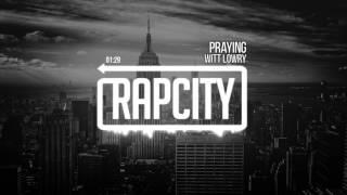 Witt Lowry - Praying Subscribe here: http://bit.ly/rapcitysub➥ Become a fan of Rap City:http://www.soundcloud.com/rapcitysoundshttp://www.facebook.com/rapcitysoundshttp://www.twitter.com/rapcitysoundshttp://www.instagram.com/rapcitysounds➥ Follow Witt Lowry:http://www.soundcloud.com/wittlowryhttp://www.facebook.com/wittlowryhttp://www.twitter.com/wittlowryhttp://www.instagram.com/wittlowry
