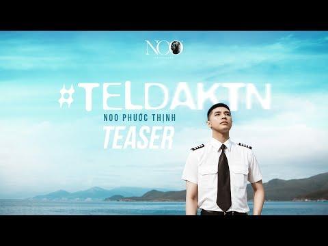 #TELDAKTN | Noo Phước Thịnh | Official Teaser - Thời lượng: 35 giây.