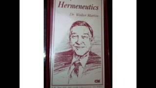 HERMENEUTICS - By Dr. Walter Martin  Pt.1