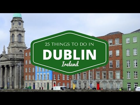 25 things to do in Dublin Travel Guide