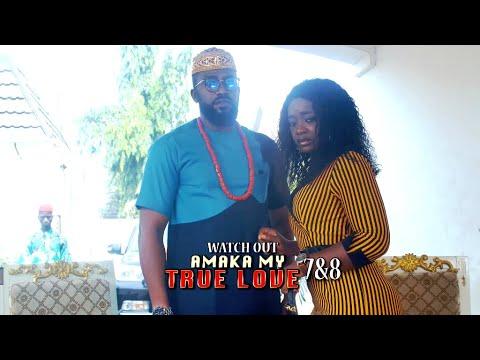 AMAKA MY TRUE LOVE 7&8 (OFFICIAL TRAILER) - 2021 LATEST NIGERIAN NOLLYWOOD MOVIES