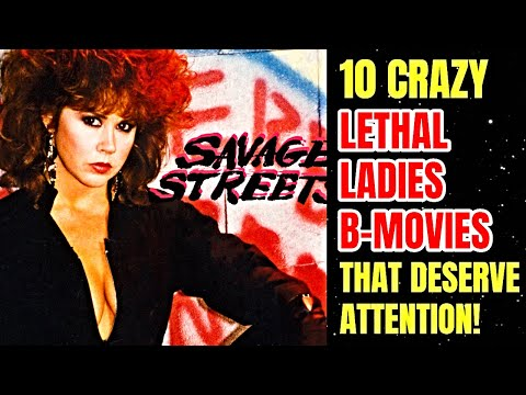 10 Crazy Lethal Ladies B-Movies That Deserve Your Attention!