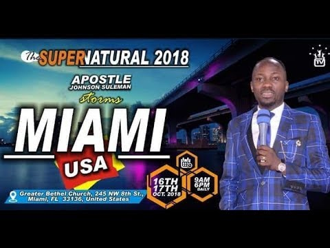 The Supernatural: MIAMI, FLORIDA, Day 1 Morning With Apostle Johnson Suleman