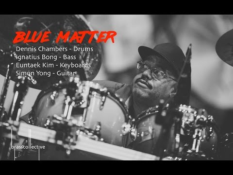 Blue Matter with Dennis Chambers