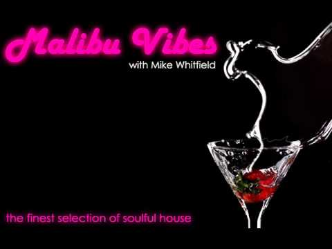 Soulful House 15 Min Mix - Malibu Vibes Promo 2 (Dj Mike Whitfield)