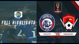 Arema FC (3) vs (0) Kalteng Putra - Full Highlight | Piala Presiden 2019