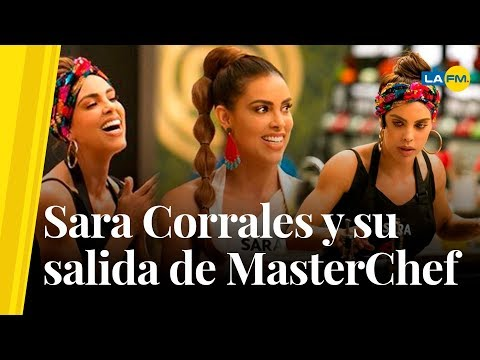 Toda la verdad acerca de la salida de Sara Corrales de MasterChef Celebrity