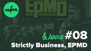 La Source #08 - Strictly Business, EPMD
