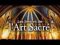 Les Trésors de l'art sacré | Documentaire