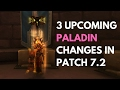 3 New Paladin Changes in WoW Patch 7.2