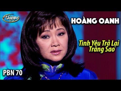 Hoàng Oanh - Tình Yêu Trả Lại Trăng Sao (Lê Dinh) PBN 70 - Thời lượng: 12 phút.