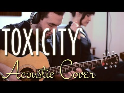 Toxicity - System of a Down (Live acoustic cover) (видео)
